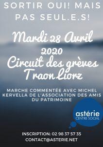 Sortir oui! mais pas seul.e.s! Mardi 28 Avril Traon Liorz Circuit de grèves avec Michel KERVELLA de l'Asssociation Des Amis du patrimoine!